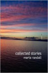 Collected Stories - Marta Randall
