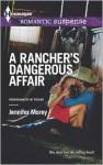 A Rancher's Dangerous Affair - Jennifer Morey