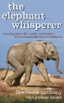 The Elephant Whisperer: The Extraordinary Story Of One Man's Battle To Save His Herd - Lawrence Anthony, Graham Spence