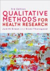 Qualitative Methods for Health Research (Introducing Qualitative Methods series) - Judith Green, Nicki Thorogood