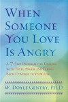 When Someone You Love Is Angry - W. Doyle Gentry