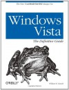 Windows Vista: The Definitive Guide - William Stanek
