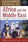 Endangered Peoples of Africa and the Middle East: Struggles to Survive and Thrive - Robert K. Hitchcock