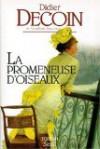 La Promeneuse d'oiseaux - Didier Decoin