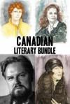 Canadian Literary Bundle: Susanna Moodie / Gabrielle Roy / Robertson Davies / Mazo de La Roche - Nicholas Maes, Heather Kirk, Anne Cimon, André Vanasse