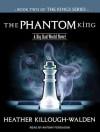 The Phantom King - Heather Killough-Walden, Antony Ferguson