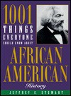 1001 Things Everyone Should Know About African American - Jeffrey C. Stewart