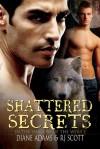 Shattered Secrets - Diane Adams, RJ Scott