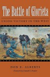 The Battle of Glorieta: Union Victory in the West - Don E. Alberts, Donald S. Frazier
