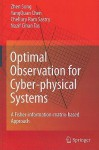 Optimal Observation for Cyber-Physical Systems: A Fisher-Information-Matrix-Based Approach - Zhen Song, YangQuan Chen, Chellury R. Sastry, Nazif C. Tas
