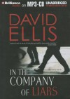 In the Company of Liars - David Ellis, Dick Hill, Susie Breck