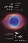 The Universe Within: Discovering the Common History of Rocks, Planets, and People - Neil Shubin