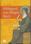 Das große Hildegard von Bingen Buch - Heidelore Kluge