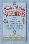 The Island of Mad Scientists: Being an Excursion to the Wilds of Scotland, Involving Many Marvels of Invention, Pirates, a Heroic Cat - Howard Whitehouse