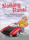 Nothing Runs!: Misadventures in the Classic, Collectable & Exotic Car Biz - Adam Slutsky