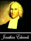 The Christian Pilgrim: The True Christian's Life a Journey Towards Heaven, Revised Edition (With Active Table of Contents) - Jonathan Edwards, Henry Rogers, Edward Hickman