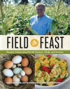 Field to Feast: Recipes Celebrating Florida Farmers, Chefs, and Artisans - Pam Brandon, Katie Farmand, Heather McPherson