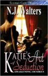 Katie's Art of Seduction - N.J. Walters