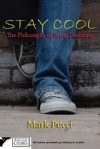 Stay Cool: The Philosophy of Being Destitute - Mark Pucci