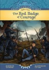 The Red Badge Of Courage - Lisa Mullarkey, Stephen Crane, C.B. Canga