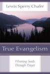 True Evangelism-New Cvr: Winning Souls Through Prayer - Lewis Sperry Chafer