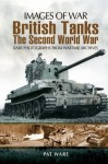 British Tanks: The Second World War (Images of War) - Pat Ware
