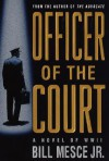 Officer of the Court: A Novel of WWII - Bill Mesce Jr.