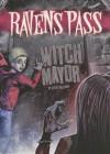 Witch Mayor (Ravens Pass) - Steve Brezenoff