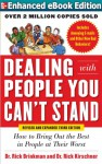 Dealing with People You Can T Stand, Revised and Expanded Third Edition: How to Bring Out the Best in People at Their Worst - Rick Brinkman, Rick Kirschner