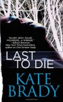 Last to Die - Kate Brady