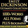 EMILY DICKINSON COMPLETE WORKS ULTIMATE COLLECTION - All poems, poetry, fragments from the famous poetess PLUS BIOGRAPHY - Emily Dickinson, Darryl Marks