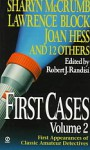 First Cases, Volume 2: First Appearances of Classic Amateur Sleuths - Robert J. Randisi, Amanda Cross, Edward D. Hoch, Francis M. Nevins, Simon Brett, Lawrence Block, Joan Hess, Susan Dunlap, Barb D'Amato, Margaret Maron, Carolyn Hart, Sharyn McCrumb, Carole Nelson Douglas, K.K. Beck, Dorothy Cannell, Peter Robinson