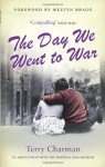 The Day We Went to War - Terry Charman, Melvyn Bragg