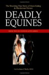 Deadly Equines: The Shocking True Story of Meat-Eating and Murderous Horses - CuChullaine O'Reilly