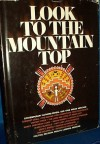 Look to the Mountain Top - Robert L. Iacopi, Charles Jones, Bernard L. Fontana