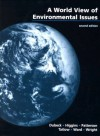 A world view of environmental issues - Leroy W. Dubeck, Frederick B. Higgins, Robert Patterson, Rose Tatlow, Catherine Ward, Barbara Wright, Larry D. Kirkpatrick