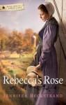 Rebecca's Rose - Jennifer Beckstrand