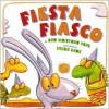 Fiesta Fiasco - Ann Whitford Paul, Ethan Long