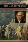 The Cambridge Companion to Thomas Jefferson (Cambridge Companions to American Studies) - Frank Shuffelton