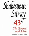 Shakespeare Survey 43: The Tempest and After - Stanley Wells, Jonathan Bate, Michael Dobson