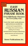 Easy Russian Phrase Book: Over 690 Basic Phrases for Everyday Use - Dover Publications Inc.