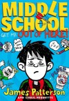 Middle School: Get Me Out of Here! - James Patterson, Chris Tebbetts, Laura Park