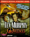 Tex Murphy: Overseer (Prima's Official Strategy Guide) - Rick Barba