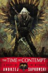 The Time of Contempt (The Witcher) - Andrzej Sapkowski
