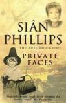 Private Faces - Sian Phillips