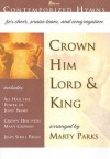 Crown Him Lord and King: Contemporized Hymns for Choir, Praise Team and Congregation (Contemporized Hymns) - Marty Parks