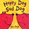 Happy Dog, Sad Dog (Board Book) - Sam Lloyd