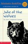 A Reading Guide to Julie of the Wolves (Scholastic Bookfiles) (Scholastic Bookfiles) - Danielle Denega, Jean Craighead George