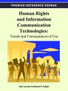 Human Rights and Information Communication Technologies: Trends and Consequences of Use - John M. Lannon