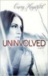 Uninvolved - Carey Heywood